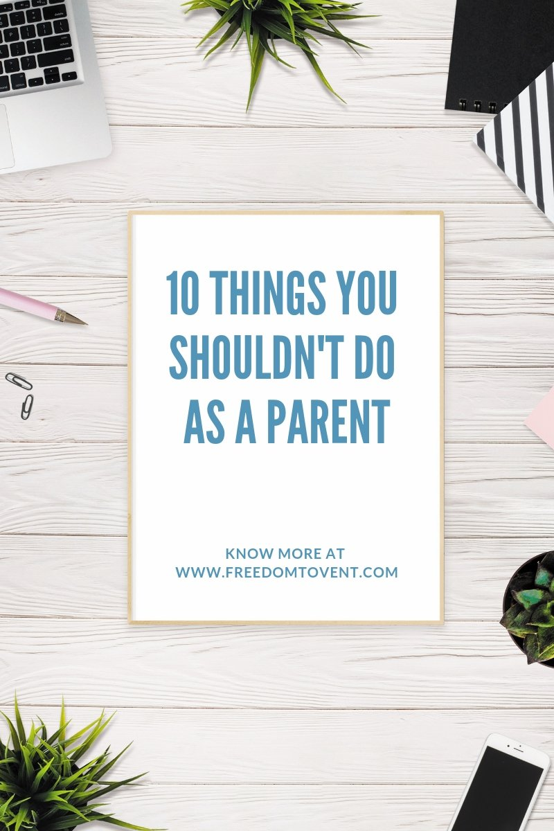 10 Things You Shouldn't Do as a Parent