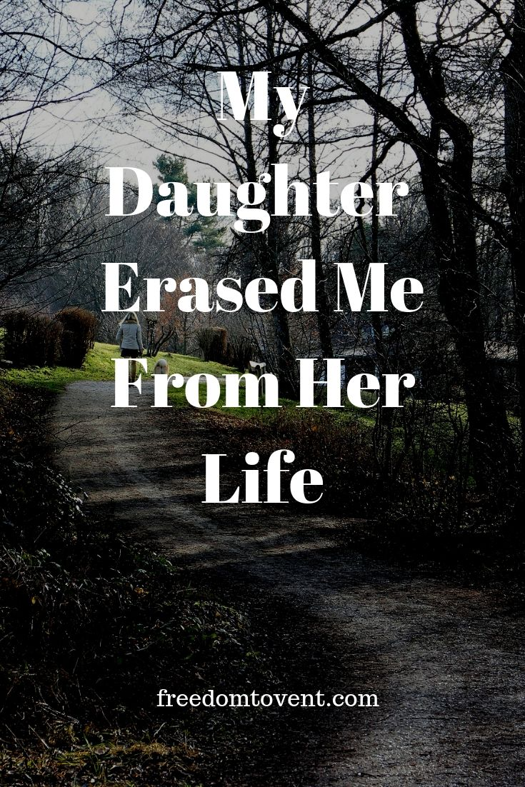 My Daughter Erased Me From Her Life