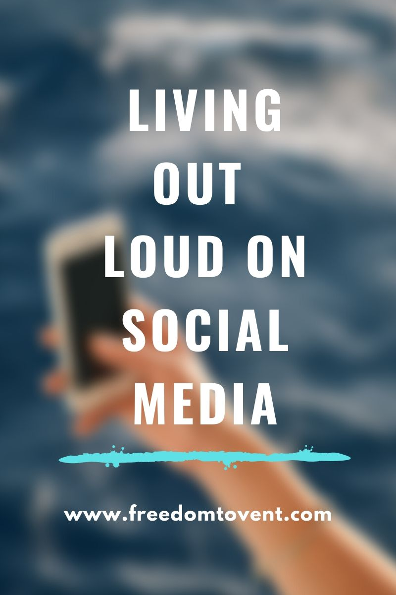 Living Out Loud on Social Media