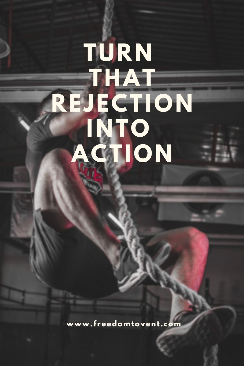 Turn That Rejection Into Action